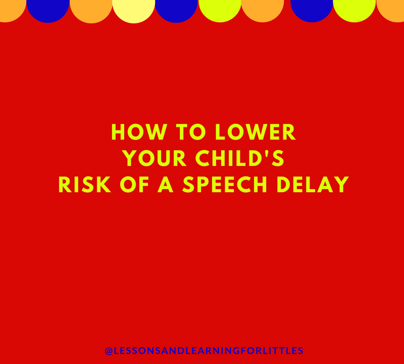 Lower your child's risk of a speech delay
