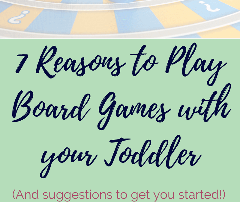 Board games are great #family activities and they help #toddlers and #preschoolers learn valuable skills. Click through to learn 7 reasons why you should play #boardgames with your toddler or preschooler and find out which games are the best to start with.